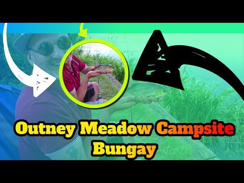 Outney Meadow July 2019 Fishing & Campsite Tour