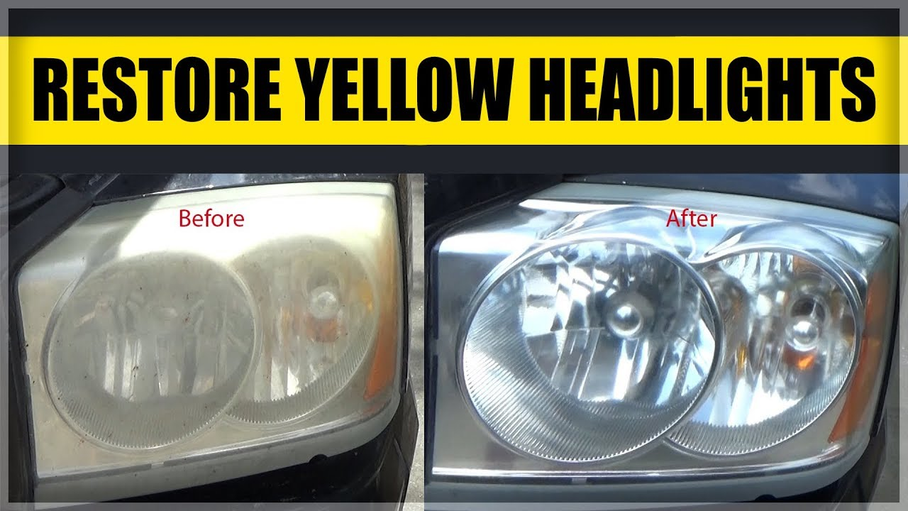 How To Restore Yellow Scratched Or Foggy Headlights Youtube