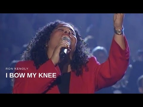 Ron Kenoly - I Bow My Knee (Live)
