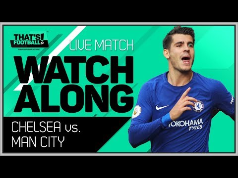 Chelsea Vs Man City LIVE Stream Watchalong