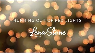Lena Stone Running Out Of Red Lights.mp3