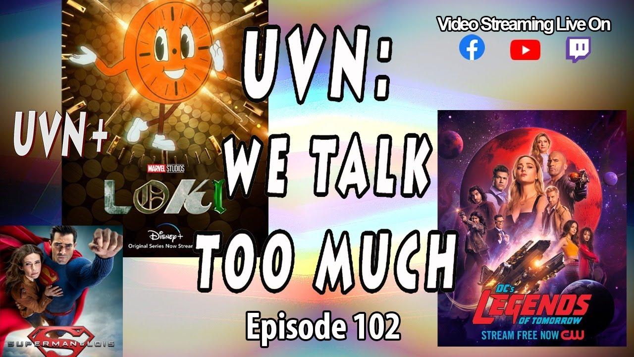 UVN: We Talk Too Much Episode 102