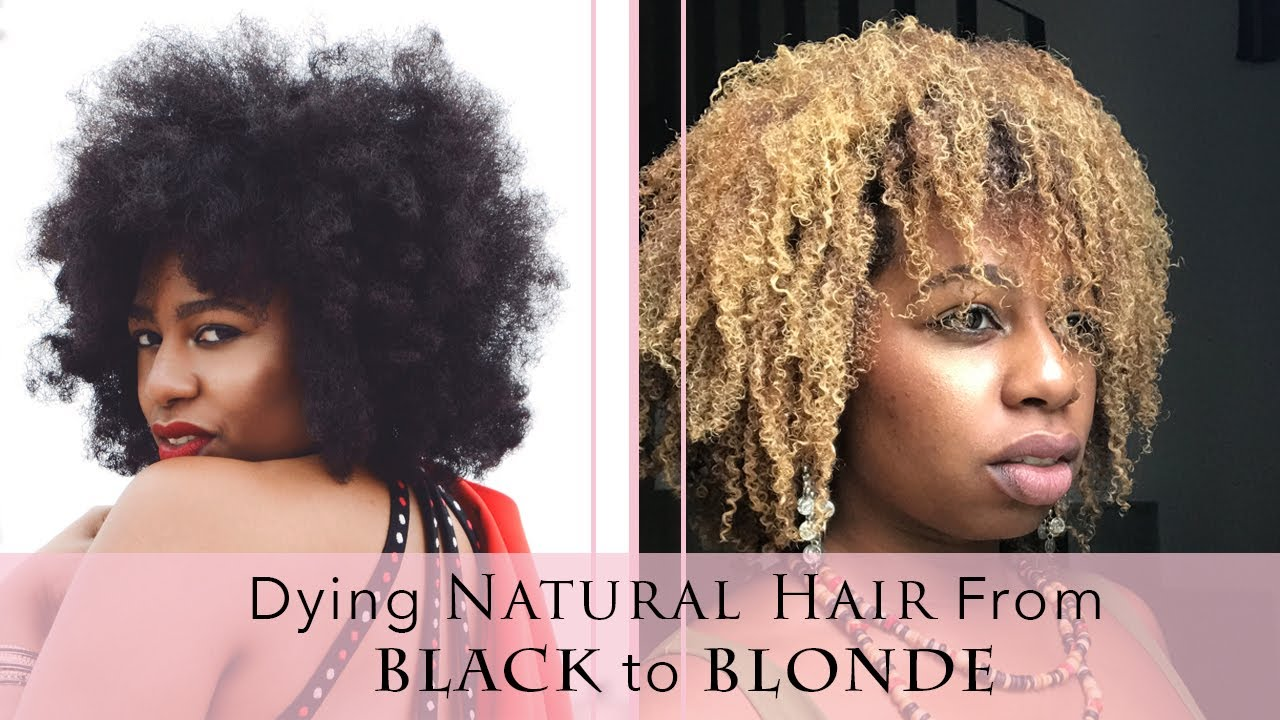 Natural Hair Tutorial How To Dye Natural Hair Blonde From