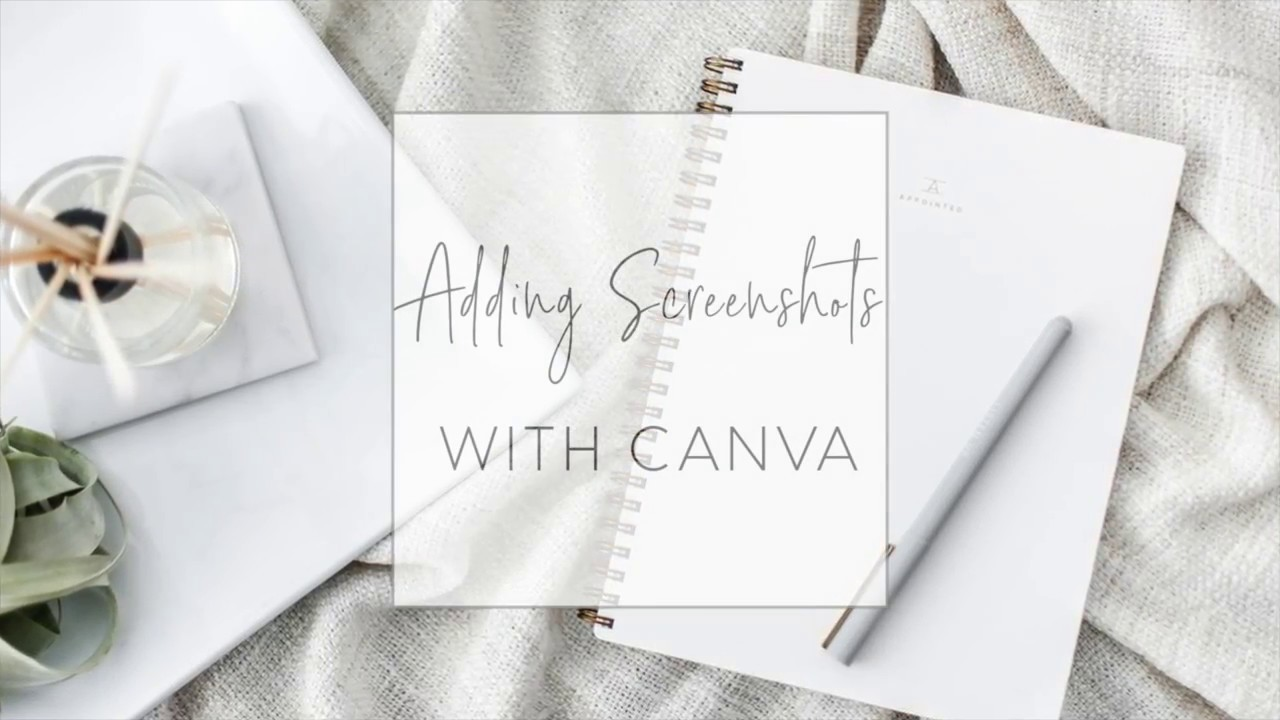 Tutorial: Adding a Screenshot With Canva