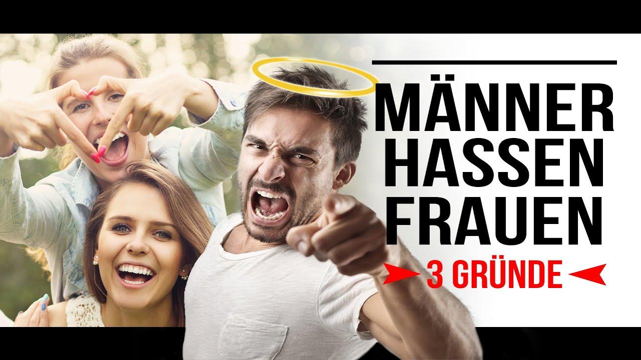 3 Gründe Warum Männer Frauen Hassen Die Wahrheit über Männer Und