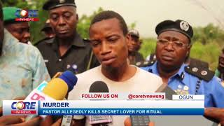 PASTOR ALLEGEDLY KILLS SECRET LOVER FOR RITUAL...watch & share...!