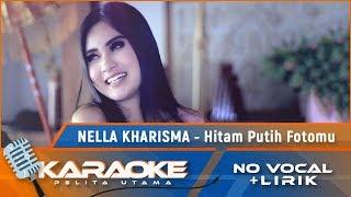 Hitam Putih Fotomu (Karaoke) - Nella Kharisma