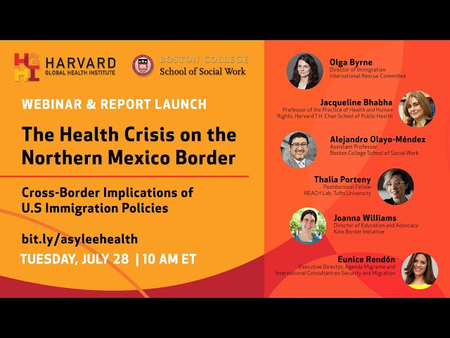 Health Crisis on the Northern Mexico Border: Cross-Border Implications of US Immigration Policies