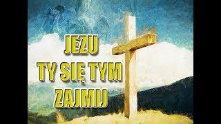 Jezu Ty się tym zajmij (v. 2) - POPRZEDNIA WERSJA JUŻ JEST!!! :)