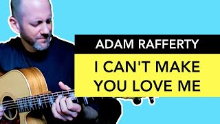 "Gambar cover Adam Rafferty - ""I Can't M*ake You L*ove Me"" - Bonnie Raitt - Solo Fingerstyle Acoustic Guitar"