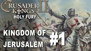 Crusader Kings II Holy Fury - Kingdom of Jerusalem #1