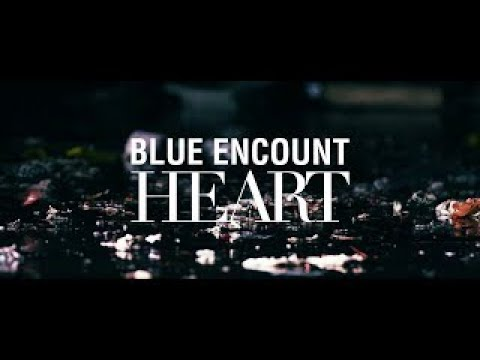BLUE ENCOUNT 『HEART』Music Video