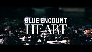 BLUE ENCOUNT - HEART