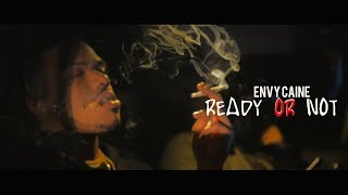 Envy Caine - Ready or not (Dir. By Kapomob Films)