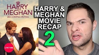 Harry and Meghan Becoming Royal Lifetime Movie RECAP! - Funniest Moments PART 2