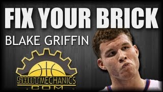 Blake Griffin Free Throw: Fix Your Brick