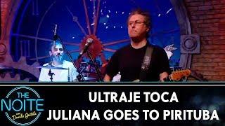 Ultraje a Rigor toca JULIANA GOES TO PIRITUBA | The Noite (06/09/19)