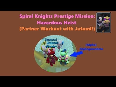 Alpha Plays Spiral Knights Prestige Mission: Hazardous Heist (Partner Workout with Jutomi!)