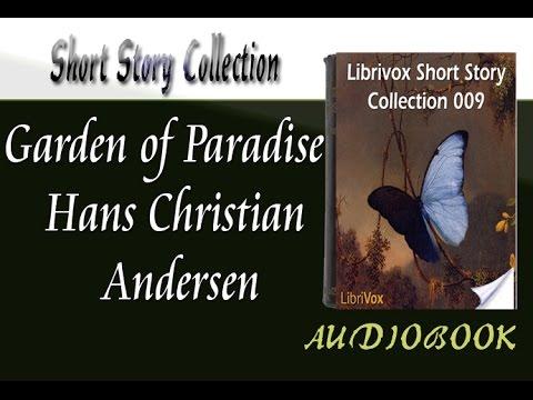 Garden of Paradise Hans Christian Andersen Audiobook Short Story
