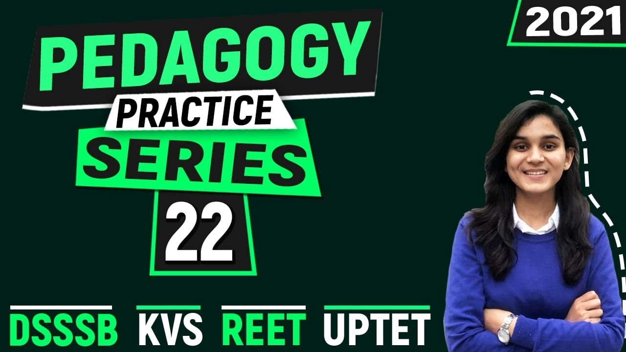 Pedagogy Practice Series for CTET, DSSSB, REET, UPTET & KVS By Himanshi Singh   Class-22