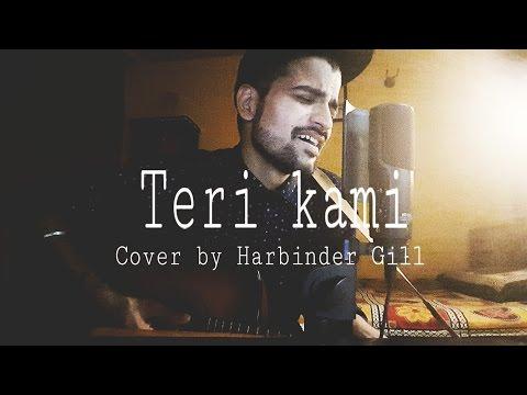 Teri Kami (Unplugged)   Akhil   Cover by Harbinder Gill   Latest Punjabi Song 2016   HSG Music