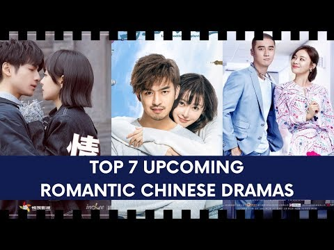 TOP 7 UPCOMING ROMANTIC CHINESE DRAMAS THAT WE CAN NOT MISS!
