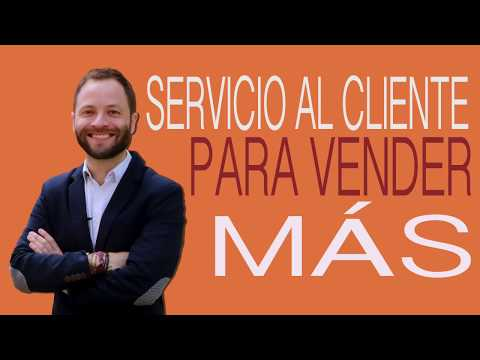 4 Pasos para que su Servicio al Cliente Venda Más