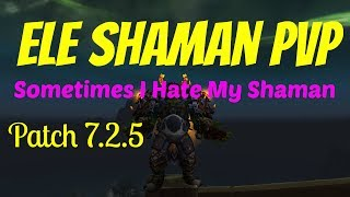 🔥7.2.5 Elemental Shaman PvP | Sometimes I Hate My Shaman | Battleground Fun WoW