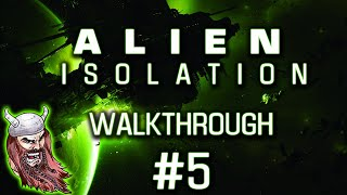 Alien Isolation: [PC] Walkthrough #5 ~ Alien Ate My Girlfriend!