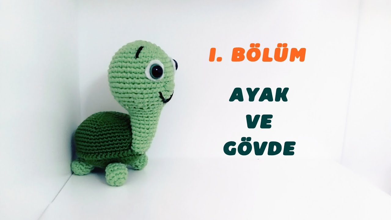 Amigurumi Örgü Bebek Mini Tosbağa Yapımı - 1. BÖLÜM - Ayak ve Gövde