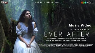 Ever After Music Video   ft Arsha Baiju   Zeba Tommy   Jaison John   Akshay Surendran   Mohan Kumar