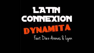 LATIN CONNEXION - Dynamita (STEED WATT REMIX)