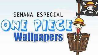 One Piece - Wallpapers ~ Semana Especial