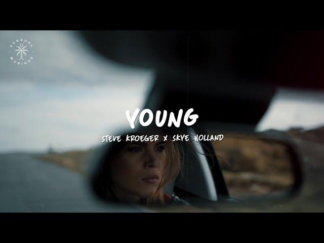 Steve Kroeger x Skye Holland - Young (Lyrics)
