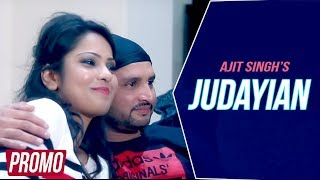 JUDAYIAN - OFFICIAL PROMO 2016 || AJIT SINGH || FULL HD || BATTH RECORDS