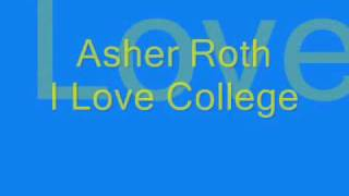 Asher Roth - I Love College (Dirty)
