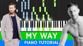 Calvin Harris - My Way - Piano Tutorial (BEST VERSION ) with MIDI and SHEETS