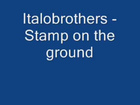 Italobrothers - Stamp on the ground