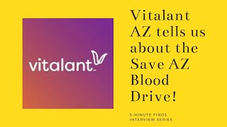 Vitalant Save AZ Blood Drive July 5th 2020! Have you signed up yet?