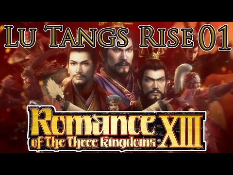 Let's Play Romance Of The Three Kingdoms XIII Lu Tangs Rise Part 1