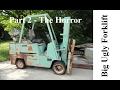 Big Ugly Forklift - Part 2 - The Horror