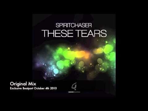 Spiritchaser - These Tears (Original Mix)