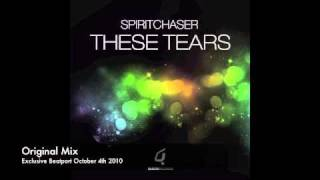 Spiritchaser - These Tears (Original Mix)