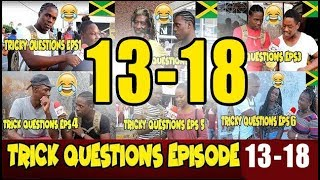 Trick Questions In Jamaica Episode 13-18