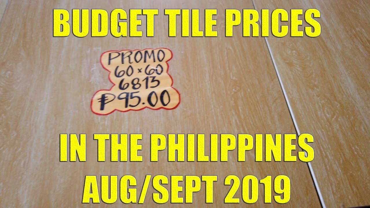 Budget Tile Prices In The Philippines Aug Sept 2019 Youtube