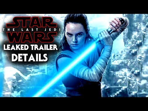 Star Wars The Last Jedi Trailer Exciting News! Leaked Details Revealed