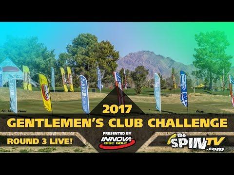 Gentlemen's Club Challenge presented by Innova Champion Discs - Round 3 LIVE