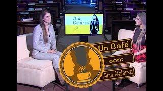 Un Café Con Ana Galarza