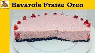 Bavarois Fraise Oreo - recette rapide et facile