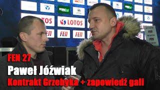 Paweł Jóźwiak: FEN był o krok od zakończenia działalności